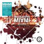 MIAMI SESSIONS 2017 – Mixed by Milk & Sugar