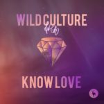 "WILD CULTURE RELEASE: ""Know Love"""