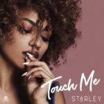 """STARLEY VERÖFFENTLICHT NEUE SINGLE """"TOUCH ME"""""""
