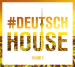 DEUTSCH HOUSE VOL. 2 – Various Artists