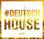 DEUTSCH HOUSE VOL. 2 – Various Artists