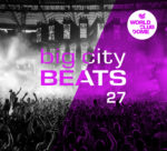 BIG CITY BEATS 27 – WORLD CLUB DOME 2017 WINTER EDITION