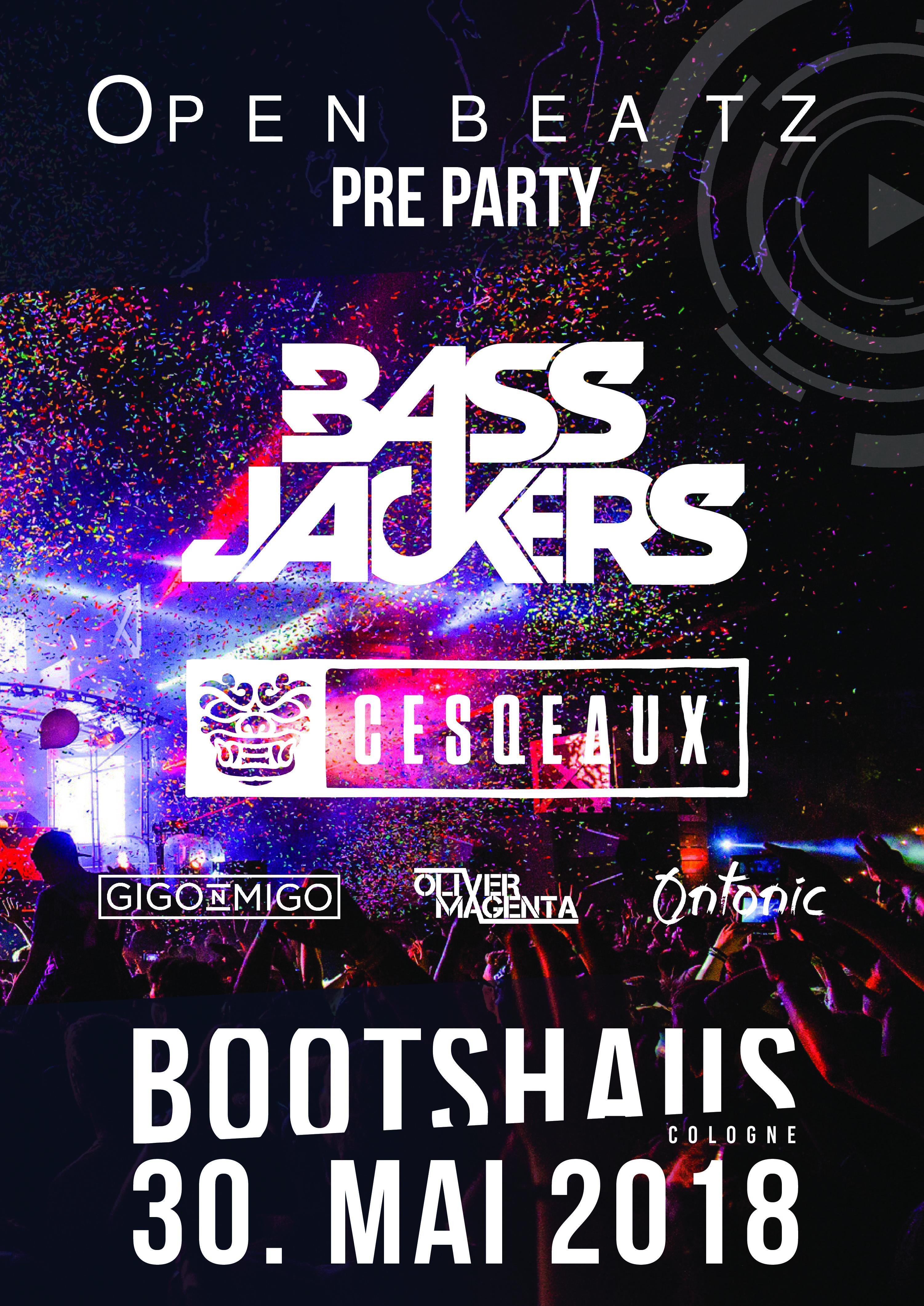 OPEN BEATZ 2018 – Pre Party im Bootshaus Köln mit BASSJACKERS u.a.