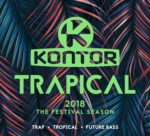 KONTOR TRAPICAL 2018 – THE FESTIVAL SEASON