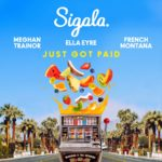 Sigala x Ella Eyre x Meghan Trainor x French Montana x Nile Rodgers – Just Got Paid