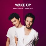 BROCKEN BACK x HENRI PFR – WAKE UP