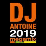 DJ ANTOINE – 2019 MEGAMIX